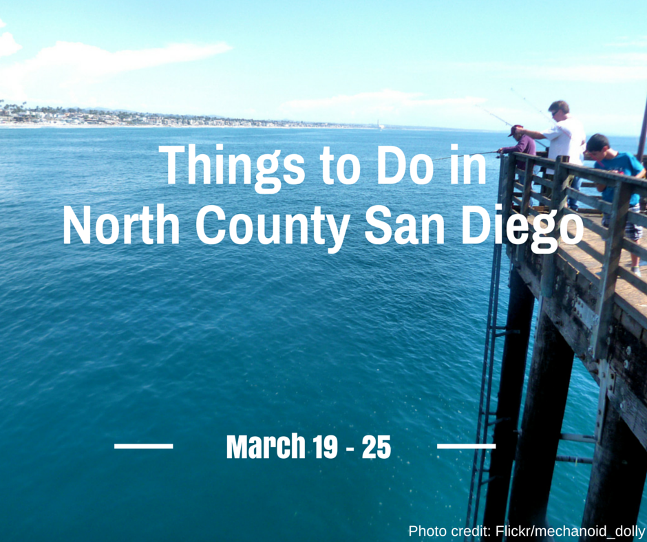 Things To Do In North County San Diego: Events March 19-25
